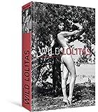 Wild Lolitas: sexy, jung, natürlich (Erotic Photography) -