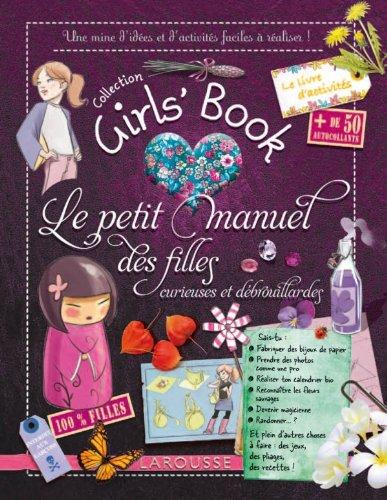 Le Girl's Book - Le petit manuel des filles curieuses et dbrouillardes
