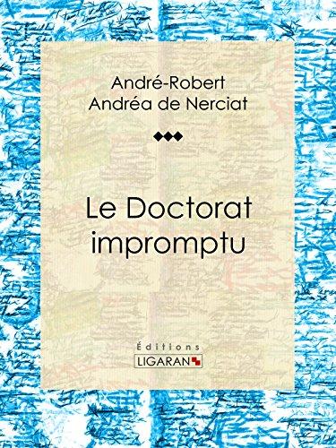 Le Doctorat impromptu: Roman érotique par André-Robert Andréa de Nerciat