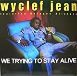 We Trying to Stay Alive / Anything Can Happen by Wyclef Jean (1997-05-27)
