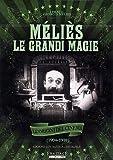 Melies - Le grandi magie - Le origini del cinema (1904-1908)