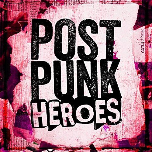 Post Punk Heroes