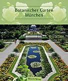 Botanischer Garten München von Botanischer Garten München (Herausgeber), Gesellschaft der freunde des Botanischen Gartens München e.V. (Herausgeber) (Mai 2014) Gebundene Ausgabe