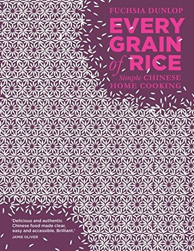 Every Grain of Rice: Simple Chinese Home Cooking Usa Getreide