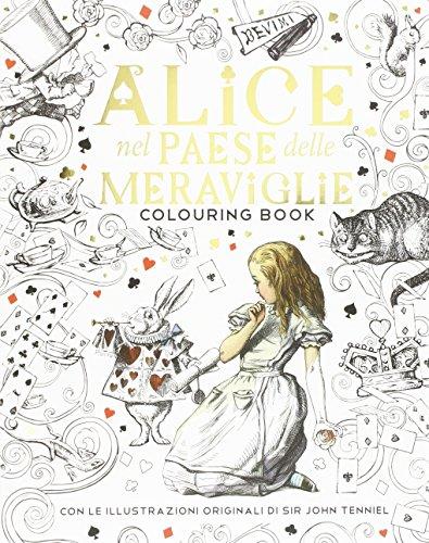 Alice nel paese delle meraviglie. Colouring book. Ediz. illustrata
