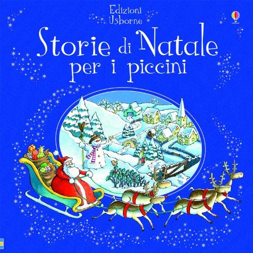 Storie di Natale per i piccini. Ediz. illustrata