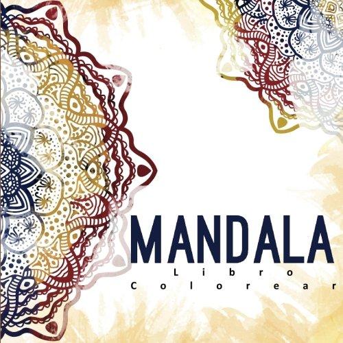 Mandala Libro Colorear: El libro colorear adulto para la relajación y meditación con mandalas