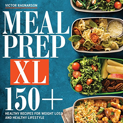 MEAL PREP XL: 150+ Healthy Recipes for Weight Loss and Healthy Lifestyle (English Edition)