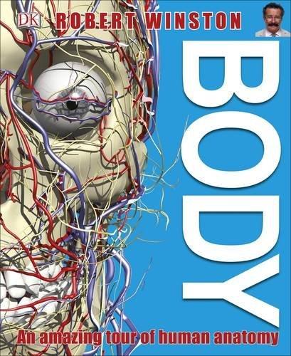 Body: An amazing tour of human anatomy por Richard Walker