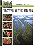 Discovering the Amazon (Reader's Digest Travels & Adventure)