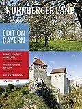 Nürnberger Land (Edition Bayern / Menschen Geschichte Kulturraum)