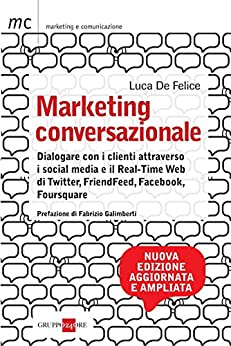 Marketing conversazionale (Marketing & comunicazione) di [Felice, Luca De]