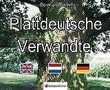 Plattdeutsche Verwandte: Englisch, Niederländisch, Hochdeutsch am Beispiel des westmünsterländischen Sandplatt
