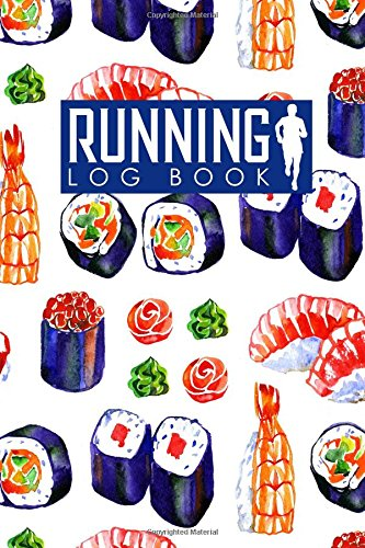 Running Log Book: Runners Log, Running Log Book Template, Training Log Running, Track Distance, Time, Speed, Weather, Calories & Heart Rate: Volume 13