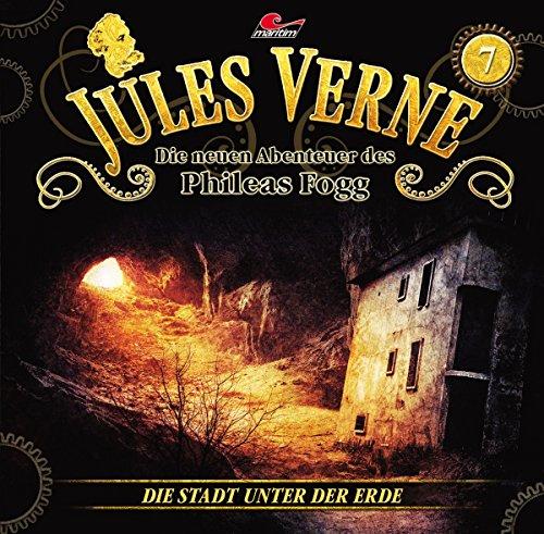 Jules Verne - Die neuen Abenteuer des Phileas Fogg (7) Die Stadt unter der Erde - maritim 2016