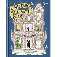 The Vintage Tea Party Year by Angel Adoree (2013-04-23)