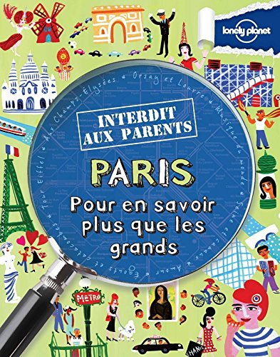 Paris Interdit aux parents - 2ed par Lonely Planet LONELY PLANET
