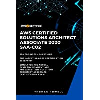 AWS: AWS Certified Solutions Architect Associate 2020: SAA-CO2: 390 Top-Notch Questions: The Latest SAA-C02…