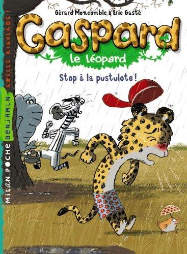 Gaspard le léopard : Stop à la pustulote !