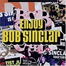 Enjoy Bob Sinclar by Bob Sinclar