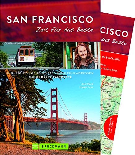 Bruckmann Reiseführer San Francisco: Zeit für das Beste. Highlights, Geheimtipps, Wohlfühladressen. Inklusive Faltkarte zum Herausnehmen. NEU 2018