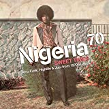 NIGERIA 70 3 - SWEET TIMES AFRO-FUNK HIGHLIFE & JUJU FROM 1970S LAGOSTIMES AFRO [VINYL]