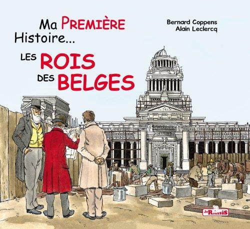 Ma première histoire les rois des belges