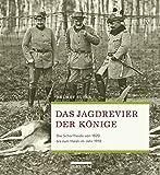Das Jagdrevier der Könige. Die Schorfheide von 1820 bis zum Halali im Jahr 1918 - Helmut Suter