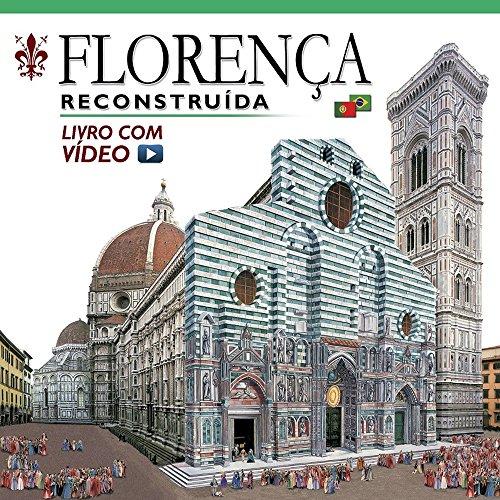 Firenze ricostruita. Ediz. portoghese. Con video online