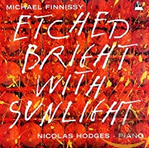 Finnissy-Etched Bright with Sunlight
