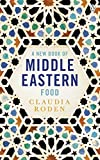 A New Book of Middle Eastern Food: The Essential Guide to Middle Eastern Cooking. As ...