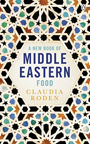 A New Book of Middle Eastern Food: The Essential Guide to Middle Eastern Cooking. As Heard on BBC Radio 4 (Cookery Library) (English Edition)
