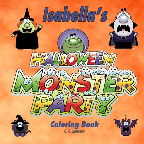Isabella's Halloween Monster Party Coloring Book (Personalized Books for Children)