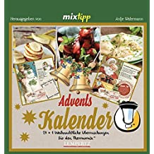 mixtipp: Adventskalender 2018 (Kochen mit dem Thermomix®)