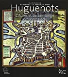 Huguenots d'Aunis et de Saintonge : XVIe-XVIIe siècle