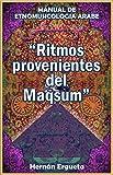Ritmos Provenientes Del Maqsum: Manual De Etnomusicología Árabe