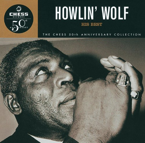 Howlin' Wolf: His Best -Chess ...