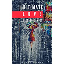 ULTIMATE LOVE QUOTES: For Inspired Relationships (English Edition)