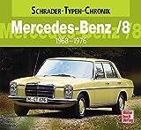 Mercedes-Benz /8: 1968-1976 (Schrader-Typen-Chronik) - Cajetan Sacardi