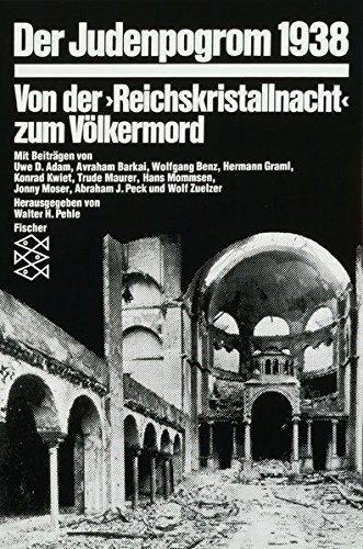 Der Judenpogrom 1938: Von der »Reichskristallnacht« zum Völkermord (Die Zeit des Nationalsozialismus)