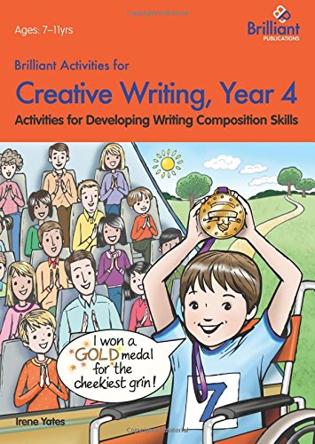 Brilliant Activities for Creative Writing, Year 4-Activities for Developing Writing Composition Skills por Irene Yates