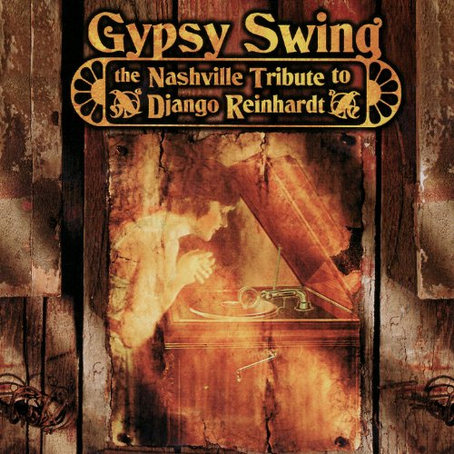The Nashville Tribute to Django Reinhardt: Gypsy Swing