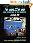 To Boldly Go: Rare Photos from the TO...