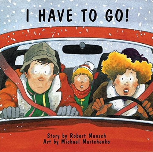 I Have to Go (Munsch for Kids)