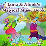 Luna & Alook's Magical Music Book (Let's Explore the World Series) (English Edition)
