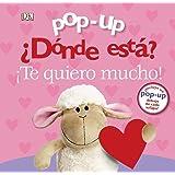 Pop-up. ¿Dónde está? ¡Te quiero mucho! (Castellano - A PARTIR DE 0 AÑOS - MANIPULATIVOS (LIBROS PARA TOCAR Y JUGAR), POP-UPS