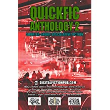 Quickfic Anthology 2: Shorter-Short Speculative Fiction (Quickfic from DigitalFictionPub.com)
