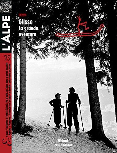 L'Alpe 75: Glisse: la grande aventure