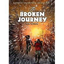 The Broken Journey: Aletheia Adventure Series Book 3