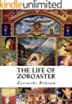 The Life of Zoroaster: Illustrated Ed...